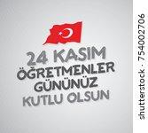 november 24th turkish teachers... | Shutterstock .eps vector #754002706