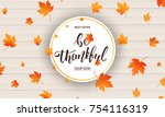 thanksgiving. be thankful... | Shutterstock . vector #754116319
