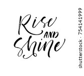 rise and shine phrase. ink... | Shutterstock .eps vector #754141999
