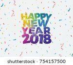 happy new year 2018 vector... | Shutterstock .eps vector #754157500