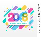 2018 happy new year greeting... | Shutterstock .eps vector #754189420