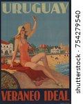 uruguay  veraneo ideal. 1930s... | Shutterstock . vector #754279540
