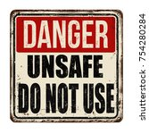 danger unsafe do not use... | Shutterstock .eps vector #754280284