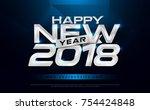 happy new year 2018 typography... | Shutterstock .eps vector #754424848