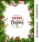 christmas background with fir... | Shutterstock .eps vector #754509253