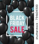 black friday sale poster with... | Shutterstock .eps vector #754604500