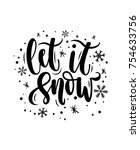 let it snow lettering card.... | Shutterstock .eps vector #754633756