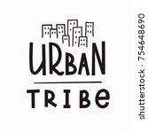 urban tribe quote lettering.... | Shutterstock .eps vector #754648690