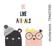 Stock vector be like animals fashion print with cute cartoon bears and slogan vector hand drawn illustration 754657030