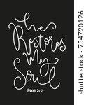 hand lettering he restores my...   Shutterstock .eps vector #754720126
