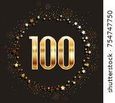 100 years anniversary gold... | Shutterstock .eps vector #754747750