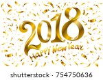 2018 happy new year. gold... | Shutterstock .eps vector #754750636