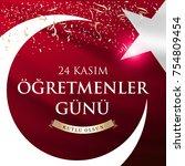 november 24th turkish teachers... | Shutterstock .eps vector #754809454