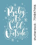 baby  it's cold outside.... | Shutterstock .eps vector #754847446