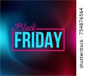 abstract vector black friday... | Shutterstock .eps vector #754876564