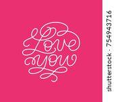 love you valetines illustration.... | Shutterstock .eps vector #754943716