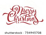 merry christmas   calligraphy... | Shutterstock .eps vector #754945708
