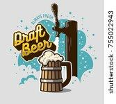 draft beer tap with wooden mug... | Shutterstock .eps vector #755022943