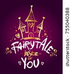 fairytale inside of you. magic... | Shutterstock .eps vector #755040388