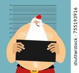 mugshot santa in police. bad...   Shutterstock .eps vector #755193916