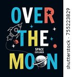 space theme  over the moon... | Shutterstock .eps vector #755223829