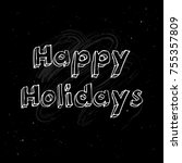 happy holidays  hand drawn...   Shutterstock .eps vector #755357809