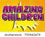 amazing children   comic book... | Shutterstock .eps vector #755462674