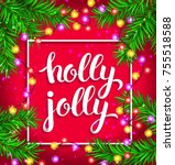 holly jolly bright composition... | Shutterstock .eps vector #755518588