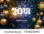 happy new year 2018 background... | Shutterstock . vector #755823094
