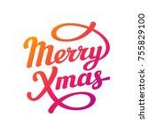 merry christmas lettering... | Shutterstock .eps vector #755829100