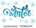 winter handlettering...   Shutterstock .eps vector #755882554