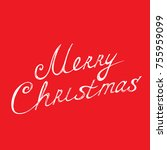 merry christmas calligraphic... | Shutterstock .eps vector #755959099