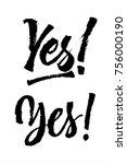 yes lettering set. brush pen...   Shutterstock .eps vector #756000190