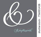 hand lettered flourish... | Shutterstock .eps vector #756001438