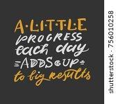 a little progress each day adds ... | Shutterstock .eps vector #756010258