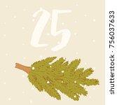 advent calendar. spruce and 25   Shutterstock .eps vector #756037633