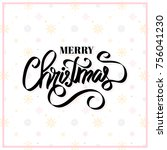 merry christmas text.... | Shutterstock .eps vector #756041230