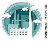 industrial plant concept vector ... | Shutterstock .eps vector #756091408
