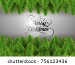 merry christmas tree realistic... | Shutterstock .eps vector #756123436