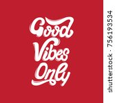 good vibes only. vector... | Shutterstock .eps vector #756193534