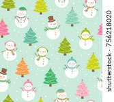 cute snowman and christmas tree ... | Shutterstock .eps vector #756218020