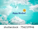 happy weekend colorful word on...   Shutterstock . vector #756219946