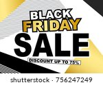 black friday sale discount... | Shutterstock .eps vector #756247249