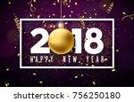 vector happy new year 2018... | Shutterstock .eps vector #756250180