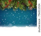 christmas background with fir... | Shutterstock .eps vector #756311524