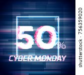 cyber monday sale discount... | Shutterstock .eps vector #756359020
