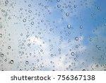 rain drop on window against...   Shutterstock . vector #756367138