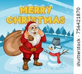 cartoon snowman and santa claus ... | Shutterstock .eps vector #756421870