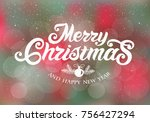 merry christmas and happy new... | Shutterstock .eps vector #756427294