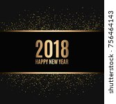 happy new year 2018. gold... | Shutterstock .eps vector #756464143